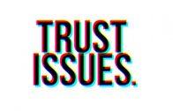 Trust Issues ? Darf ich Dir Nicht Vertrauen ?